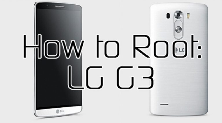 How to Root LG G3 with & without Computer