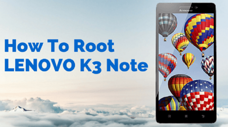 How to Root Lenovo k3 Note