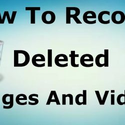 How To Recover Deleted Photos and Videos From Android Phone and Tablet