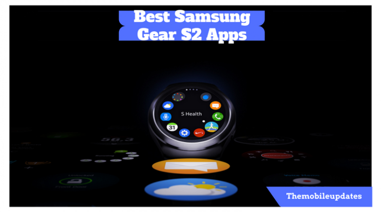 Best Samsung Gear S2 apps list 2017 (Latest & updated edition)