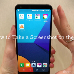 How to Take a Screenshot on the LG G6