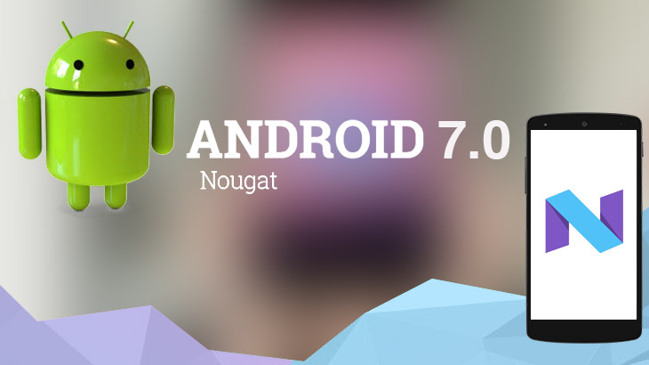 Android 7 Nougat release date: when you'll get the update and every new feature