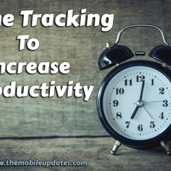Need for Time Tracking To Increase Productivity