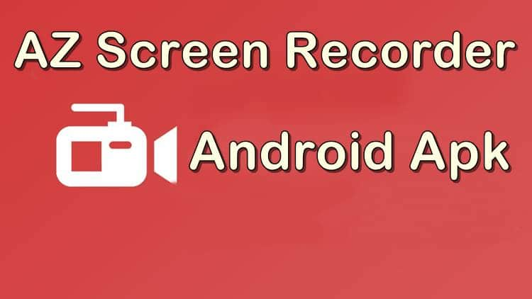 Download Latest Version of AZ Screen Recorder Apk For Android 2018