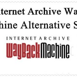 Top Internet Archive Wayback Machine Alternative Sites 2018