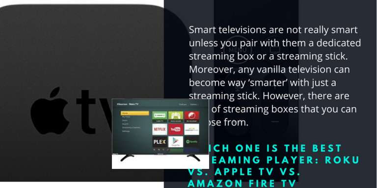 Which One Is the Best Streaming Player: Roku vs. Apple TV vs. Amazon Fire TV vs a few others