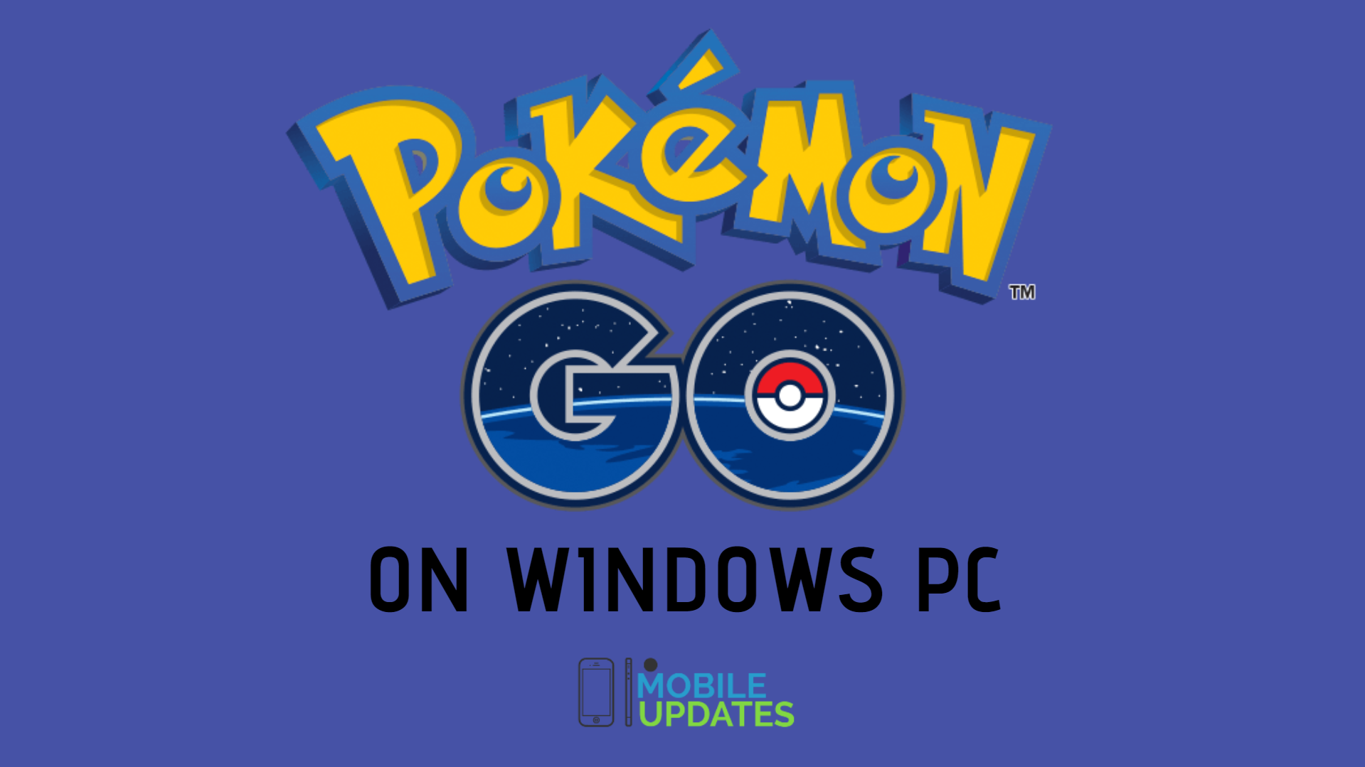 Complete Guide On How to play Pokémon GO on PC Without A